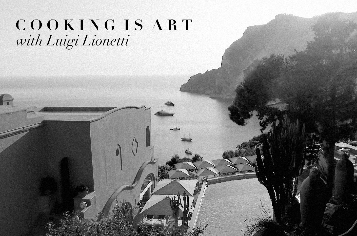 zefyrlife zefyr life punta tragara capri monzu restaurant luigi lionetti luxury travel food cooking show cooking is art
